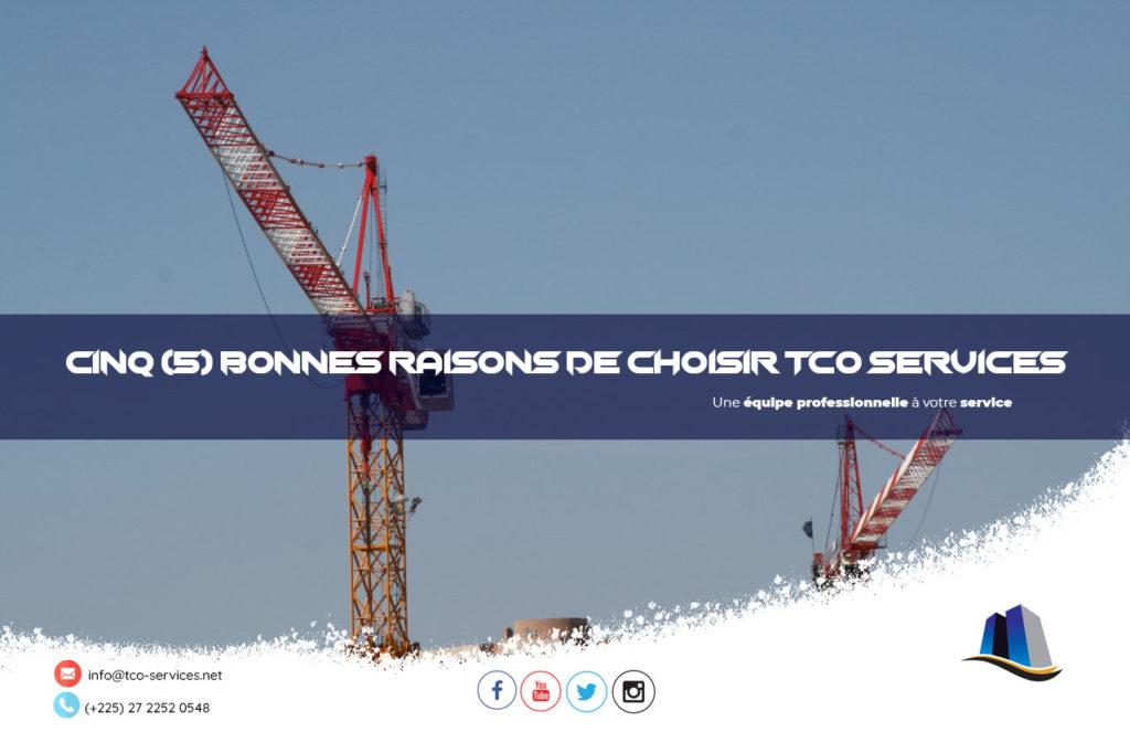 Bâtiment & Travaux Publics | Cinq (5) bonnes raisons de choisir TCO Services